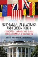 - US Presidential Elections and Foreign Policy: Candidates, Campaigns, and Global Politics from FDR to Bill Clinton (Studies In Conflict Diplomacy Peace) - 9780813169057 - V9780813169057
