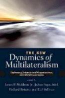 Muldoon Jr., James P., Aviel, JoAnn, Fagot, Reitano, Richard, Sullivan, Earl, editors - The New Dynamics of Multilateralism - 9780813344812 - V9780813344812