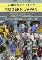 Vaporis, Constantine Nomikos - Voices of Early Modern Japan: Contemporary Accounts of Daily Life during the Age of the Shoguns - 9780813349008 - V9780813349008