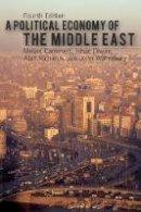 Cammett, Melani, Diwan, Ishac, Richards, Alan, Waterbury, John - A Political Economy of the Middle East - 9780813349381 - V9780813349381