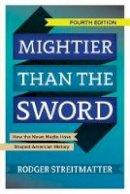 Streitmatter, Rodger - Mightier Than the Sword - 9780813349770 - V9780813349770