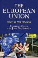 Olsen, Jonathan, McCormick, John - The European Union: Politics and Policies - 9780813349848 - V9780813349848