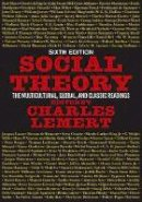 - Social Theory: The Multicultural, Global, and Classic Readings - 9780813350028 - V9780813350028
