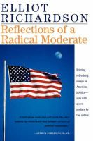 Richardson, Elliot - Reflections of a Radical Moderate - 9780813397849 - KMR0000850