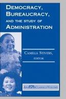 Stivers, Camilla - Democracy, Bureaucracy, and the Study of Administration - 9780813398099 - V9780813398099