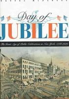 McNamara, Brooks - Day of Jubilee: Great Age of Public Celebrations in New York, 1788-1909 - 9780813523873 - KEX0228660