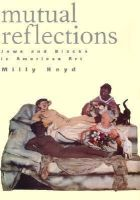 Heyd, Milly - Mutual Reflections: Jews and Blacks in American Art - 9780813526188 - KEX0212658