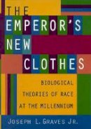 Graves, Joseph L., Jr. - The Emperor's New Clothes. Biological Theories of Race at the Millennium.  - 9780813533025 - V9780813533025