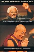 Cobban, Helena - The Moral Architecture of World Peace: Nobel Laureates Discuss Our Global Future (Page-Barbour Lectures) - 9780813919874 - KI20001173