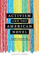 Romero, Channette - Activism and the American Novel: Religion and Resistance in Fiction by Women of Color - 9780813933290 - V9780813933290