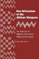 Walters, Ronald W. - Pan Africanism in the African Diaspora: An Analysis of Modern Afrocentric Political Movements (African American Life Series) - 9780814321850 - V9780814321850
