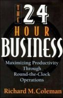 Coleman - 24-Hour Business: Maximising Productivity Through Round-the-Clock Operations - 9780814402405 - KON0716838