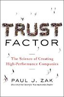 Zak, Paul J. - Trust Factor: The Science of Creating High-Performance Companies - 9780814437667 - V9780814437667