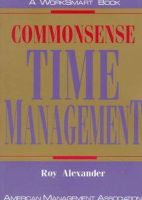 Roy Alexander - Commonsense Time Management (Worksmart) - 9780814477915 - KEX0205298
