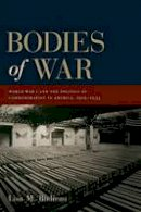 Budreau, Lisa M. - Bodies of War: World War I and the Politics of Commemoration in America, 1919-1933 - 9780814725184 - V9780814725184