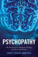 Glenn, Andrea L., Raine, Adrian - Psychopathy: An Introduction to Biological Findings and Their Implications (Psychology and Crime) - 9780814745441 - V9780814745441