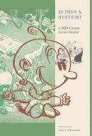 Ari Y. Kelman (ed.) - Is Diss a System?: A Milt Gross Comic Reader (Goldstein-Goren Series in American Jewish History) - 9780814748237 - 9780814748237