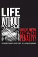 - Life without Parole: America's New Death Penalty? (The Charles Hamilton Houston Institute Series on Race and Justice) - 9780814762486 - V9780814762486
