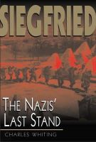 Whiting, Charles - Siegfried: The Nazis' Last Stand - 9780815411666 - KEX0252798