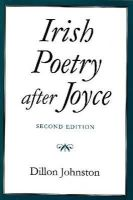 Dillon Johnston - Irish Poetry After Joyce - 9780815604310 - KOC0013271