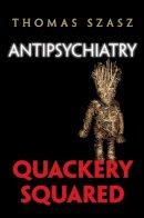 Szasz, Thomas - Antipsychiatry: Quackery Squared - 9780815609438 - V9780815609438