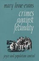 Lowe-Evans, Mary - Crimes Against Fecundity:  Joyce and Population Control - 9780815624608 - KHS0059905