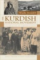 Jwaideh, Wadie - Kurdish National Movement: Its Origins and Development (Contemporary Issues in the Middle East) - 9780815630937 - V9780815630937