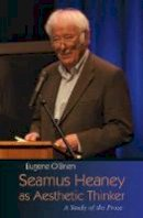 O'Brien, Eugene - Seamus Heaney as Aesthetic Thinker: A Study of the Prose (Irish Studies) - 9780815634485 - V9780815634485