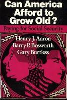 Henry J. Aaron~Barry P. Bosworth~Gary Burtless - Can America Afford to Grow Old?: Financing Social Security - 9780815700432 - KEX0129317