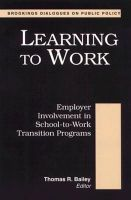 - Learning to Work (Brookings Dialogues on Public Policy) - 9780815707738 - KLJ0005726
