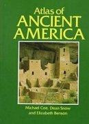 Coe, Michael D., Snow, Dean R., Benson, Elizabeth P. - Cultural Atlas of Ancient America - 9780816011995 - KOC0011896