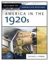 Michael J. O'Neal - America in the 1920s (Decades of American History) - 9780816056378 - V9780816056378