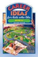 Reeves, Diane Lindsey, Clasen, Lindsey - Career Ideas for Kids Who Like Sports - 9780816065523 - V9780816065523