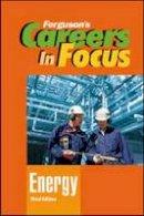 Ferguson - Energy, Third Edition (Ferguson's Careers in Focus) - 9780816080397 - V9780816080397