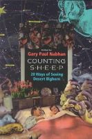 Gary Paul Nabhan - Counting Sheep: Twenty Ways of Seeing Desert Bighorn (The Southwest Center) - 9780816513987 - KHS0065936