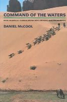 McCool, Daniel C. - Command of the Waters: Iron Triangles, Federal Water Development, and Indian Water - 9780816515028 - KRS0018472