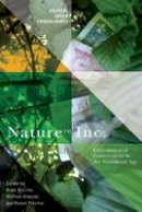 - Nature Inc.: Environmental Conservation in the Neoliberal Age (Critical Green Engagements: Investigating the Green Economy and its Alternatives) - 9780816530953 - V9780816530953