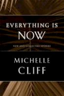 Cliff, Michelle - Everything is Now - 9780816655939 - V9780816655939