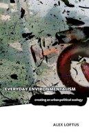 Loftus, Alex - Everyday Environmentalism - 9780816665723 - V9780816665723