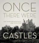 Millett, Larry - Once There Were Castles - 9780816674305 - V9780816674305