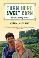 Diffley, Atina - Turn Here Sweet Corn: Organic Farming Works (Fesler-Lampert Minnesota Heritage) - 9780816677726 - V9780816677726