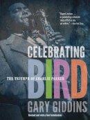 Giddins, Gary - Celebrating Bird - 9780816690411 - V9780816690411