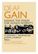 - Deaf Gain: Raising the Stakes for Human Diversity - 9780816691227 - V9780816691227