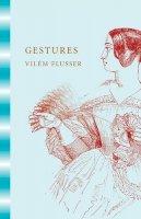 Flusser, Vilém - Gestures - 9780816691289 - V9780816691289