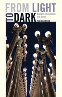 Edensor, Tim - From Light to Dark: Daylight, Illumination, and Gloom - 9780816694433 - V9780816694433