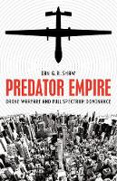 Shaw, Ian G. R. - Predator Empire: Drone Warfare and Full Spectrum Dominance - 9780816694730 - V9780816694730