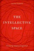 Dubreuil, Laurent - The Intellective Space - 9780816694808 - V9780816694808