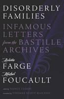 Farge, Arlette, Foucault, Michel - Disorderly Families: Infamous Letters from the Bastille Archives - 9780816695348 - V9780816695348