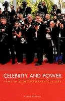Marshall, P. David - Celebrity and Power: Fame in Contemporary Culture - 9780816695621 - V9780816695621