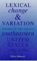 Johnson, Ellen - Lexical Change and Variation in the Southeastern United States, 1930-90 - 9780817307943 - KEX0212436